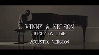 Vinny & Nelson   Right On Time (Acoustic Version)