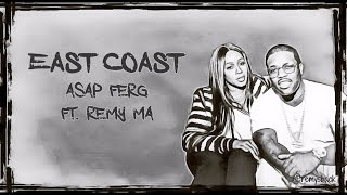 A$AP Ferg ~ East Coast Lyrics ft. Remy Ma