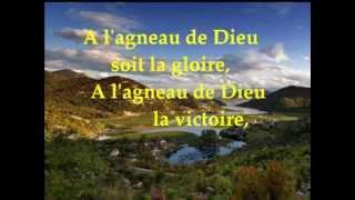 A l'agneau de Dieu soit la gloire !