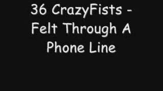 36 CrazyFists - Felt Through A Phone Line