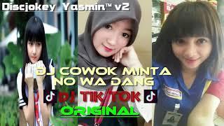 Gambar cover DJ COWOK MINTA NO WA DANG - TIK TOK ORIGINAL 2018