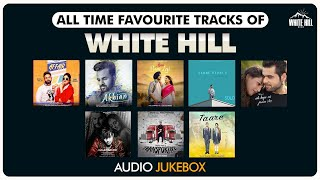 All Time Favourite of White Hill (Audio Album 3) | Dilpreet | Sharry | Ninja | Baani | Pav Dharia