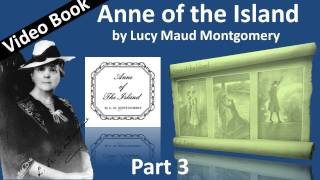 Part 3  Anne Of The Island Audiobook By Lucy Maud Montgomery Chs 2441