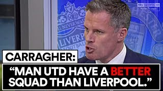 IS CARRAGHER RIGHT ABOUT MAN UTD AND LIVERPOOL'S SQUADS?