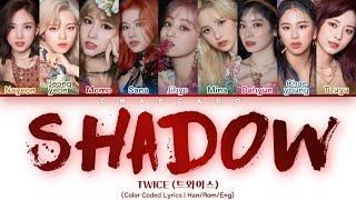 TWICE SHADOW Lyrics (트와이스 섀도우 가사) ♪ Color Coded [HD] ♪ Hangeul/Romanization/Eng sub