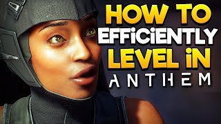 HOW TO EFFICIENTLY* LEVEL IN ANTHEM!! - Anthem Quick Guide