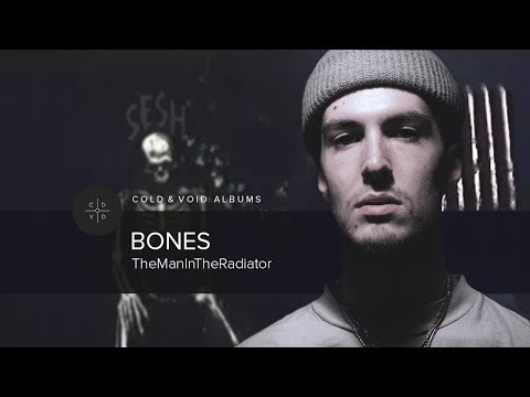 Bones – TheManInTheRadiator [FULL ALBUM]