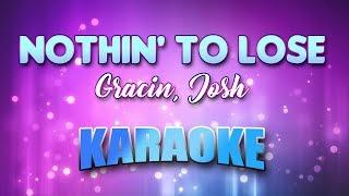 Gracin, Josh - Nothin' To Lose (Karaoke & Lyrics)