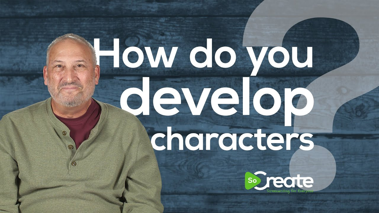 The Key to Character Development, According to Veteran Script Writer Ross Brown
