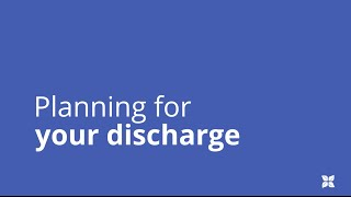 Planning for your discharge from the hospital