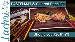 Is Pastelmat Good For Colored Pencil? Drawing Roses - Lachri