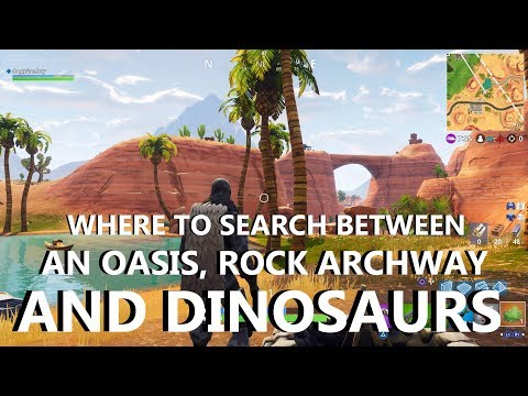Fortnite Where To Search Between An Oasis Rock Archway And Dinosaurs