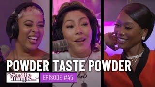 See, The Thing Is - Powder Taste Powder