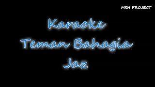 Jaz - Teman Bahagia Karaoke