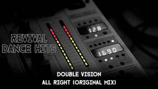 Double Vision - All Right (Original Mix) [HQ]
