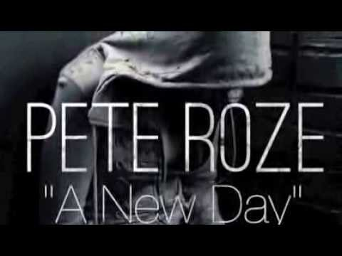 "Pete Roze - ""A New Day"""