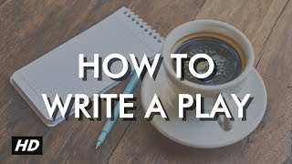 How to write a play - five golden rules