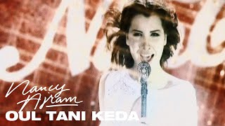 Oul Tani Kda - Nancy Ajram (Video)