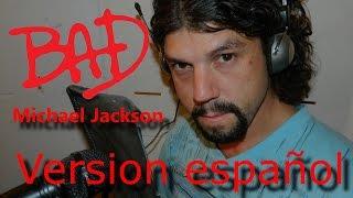 BAD (Michael Jackson) Version Español