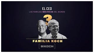 Las familias más ricas del mundo: Familia KOCH      #petróleo #etanol #refinerías #millonarios #gas