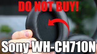 DO NOT BUY Sony WH-CH710N Wireless Headphones
