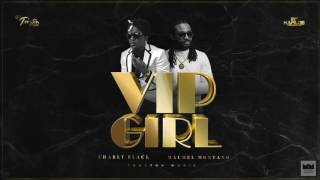 Charly Black & Machel Montano - VIP Girl (2017 Soca)