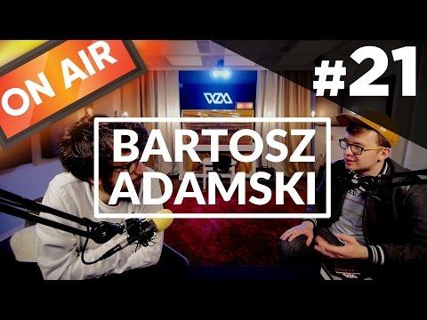 On Air #21 - Bartosz Adamski