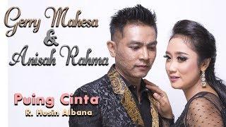 Gerry Mahesa Feat Anisa Rahma - Puing Cinta [Official]