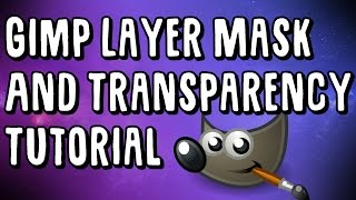 Gimp Tutorial - Transparency and Layer Masks