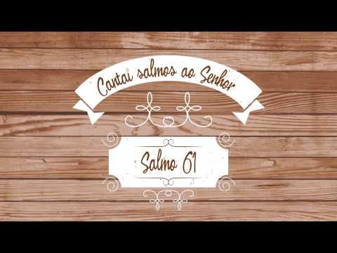 Cantai Salmos ao Senhor Salmo 61