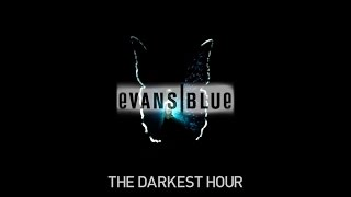 Evans Blue: I Blame You | The Darkest Hour