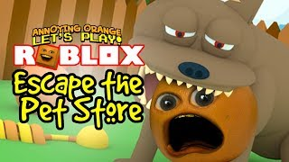 Roblox: ESCAPE THE PET STORE OBBY! [Annoying Orange Plays]