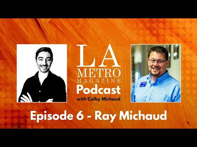Episode 6 – Ray Michaud