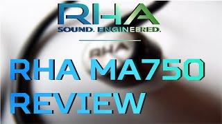 RHA MA750 IEM's Review! (Best Earbuds?!)