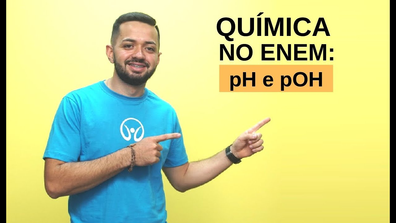 Química no Enem: pH e pOH