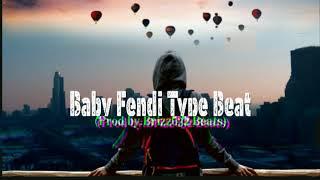 Baby Fendi Type Beat (Prod By.Brizz632 Beats)