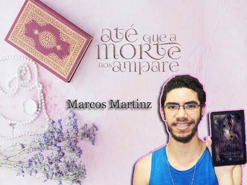 Até que a Morte nos Ampare - Marcos Martinz
