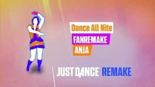 Dance All Nite | Just Dance FanMade Remake