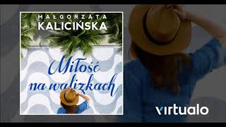 """Małgorzata Kalicińska """"Miłość na walizkach"""""""