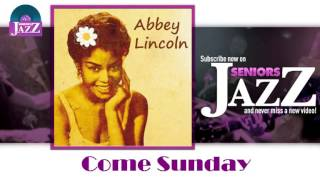 Abbey Lincoln - Come Sunday (HD) Officiel Seniors Jazz