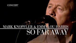 Mark Knopfler & Emmylou Harris - So Far Away (Real Live Roadrunning | Official Live Video)