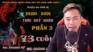 Tập 73 [ Tập Cuối] Mao Sơn Tróc Quỷ Nhân Phần 2 : Giấc Mộng Kết Thúc || Truyện Ma Quàng A Tũn