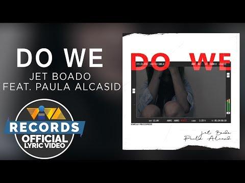 Jet Boado feat Paula Alcasid – Do We [Official Lyric Video]