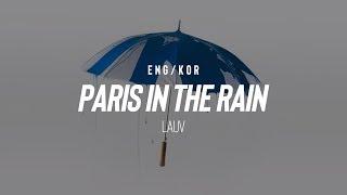 [한글ENG] Lauv   Paris In The Rain (Lyrics)