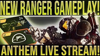 Anthem. FULL LIVE STREAM! NEW RANGER GAMEPLAY! New Weapons, Abilities, Developer Commentary & More!