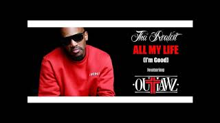 Tha Realest feat. Outlawz - All My Life (I'm Good) (2018) (Unreleased Demo) (Remember My Name)