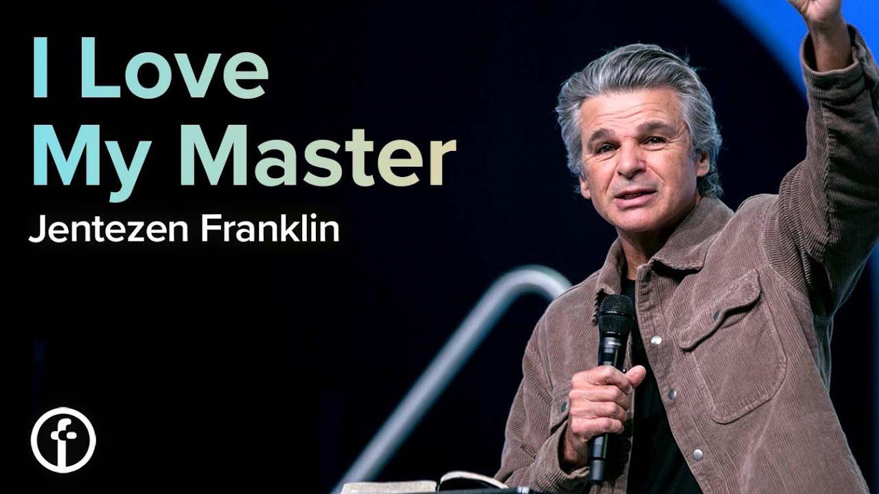 I Love My Master by Pastor Jentezen Franklin