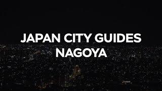 Japan City Guides: Nagoya