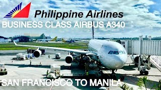 PHILIPPINE AIRLINES BUSINESS CLASS SAN FRANCISCO TO MANILA PR115 SFO-MNL  | AIRBUS A340-300