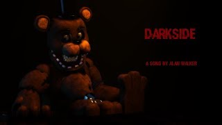 [SFM/FNAF] Darkside | A Song By Alan Walker